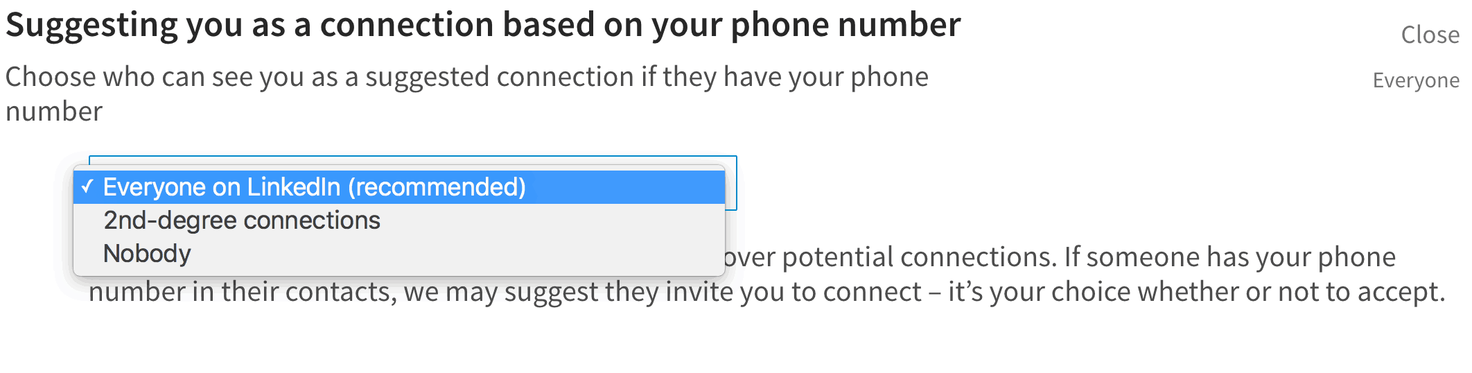 You can also choose if you would like to allow LinkedIn to suggest you as a connection to people who have your phone number under the Suggesting you as a connection based on your phone number section.