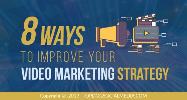 8 Ways To Improve Your Video Marketing Strategy