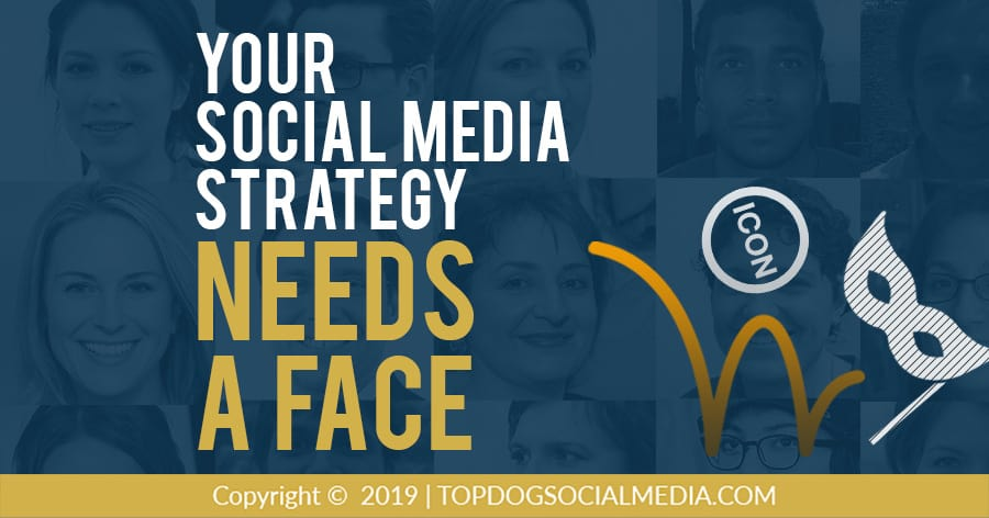 Your Social Media Strategy Needs a Face