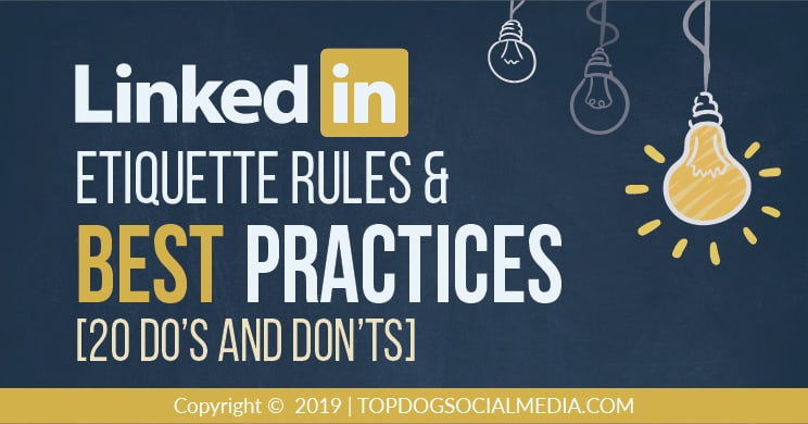 LinkedIn Etiquette Rules and Best Practices [20 Do's and Don'ts]